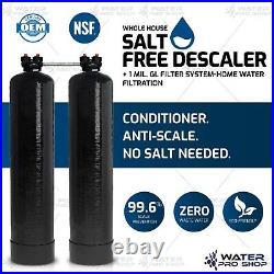 Whole House Salt Free Descaler + 1 Mil. Gl Filter System-Home Water Filtration